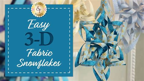 shabby fabrics snowflake easy 3d fabric snowflakes with jennifer bosworth of shabby fabrics youtube