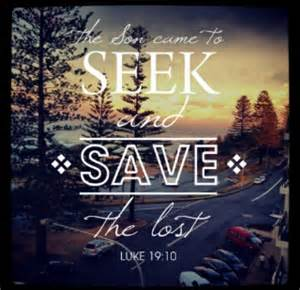 For the Son of Man Came to Seek and to Save the Lost Luke 19 10