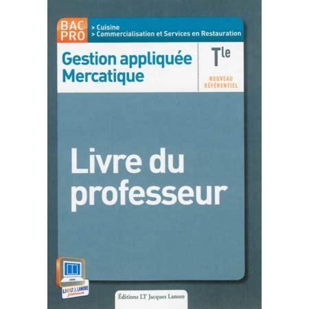 gestion appliqu 233 e mercatique terminale bac pro cuisine commercialisation et services en