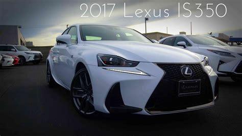Is350 F Sport by 2017 Lexus Is350 F Sport 3 5 L V6 Review