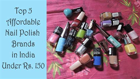 Top 5 Affordable Nail Polish Brands In India Under Rs. 150
