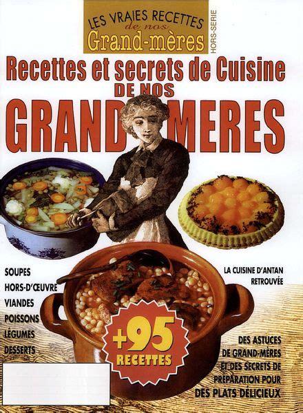 recette de grand mere cuisine les vraies recettes de nos grand meres 1 2013 pdf magazine
