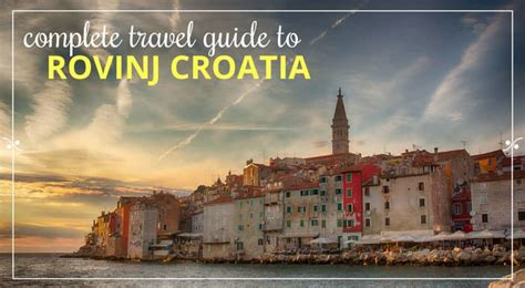 A Travel Guide To Rovinj Croatia Explore Croatia With Frank