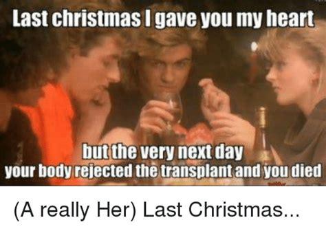 Last Christmas Meme - last christmas i gave you my heart christmas decore