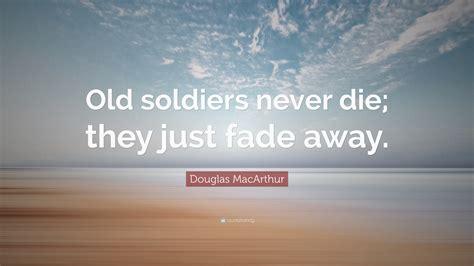 douglas macarthur quote  soldiers  die