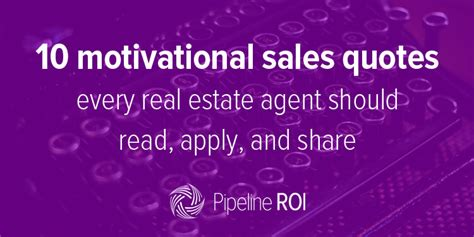 10 Motivational Sales Quotes Every Real Estate Agent