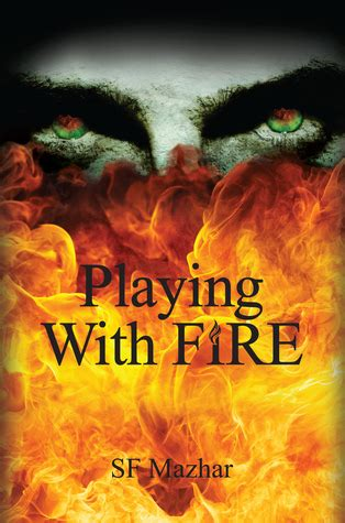 playing  fire  sf mazhar reviews discussion