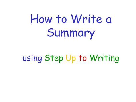 how to write a summary using step up to writing ppt