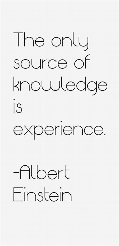 Quotes Einstein Albert Knowledge Experience Source Theory