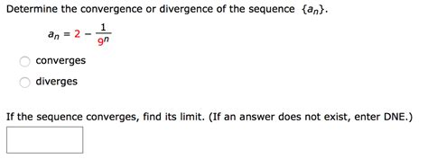 solved determine the convergence or divergence of the seq chegg
