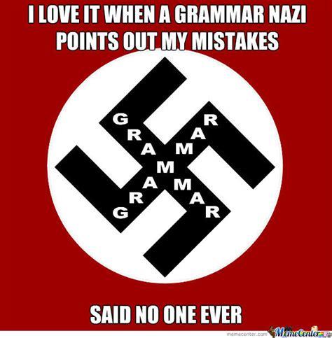 Grammar Nazi Memes - grammar nazi by bwk279 meme center