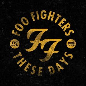 Foo Fighters Best Of You Testo Foo Fighters These Days Lyrics And Lyrics
