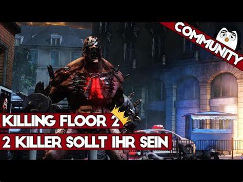 killing floor 2 player count killing floor 2 deutsch community play let s play killing floor 2 deutsch youtube