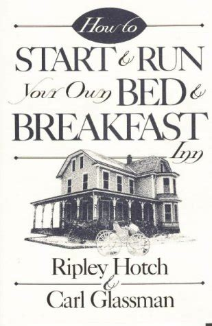 36967 how to start a bed and breakfast how to start run your own bed breakfast how to guides