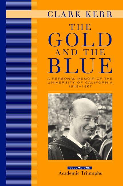 The Gold Blue Volume One Clark Kerr