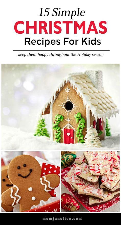 simple christmas recipes 100 christmas recipes for kids on pinterest christmas recipes easy christmas recipes and