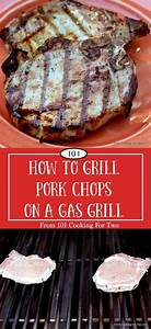 Learn How To Grill A Great Pork Chop On A Gas Grill With