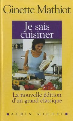 je sais cuisiner luxe book by ginette mathiot 2