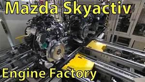 How Its Made Mazda Skyactiv Engine 1 5l 2 0l 2 5l