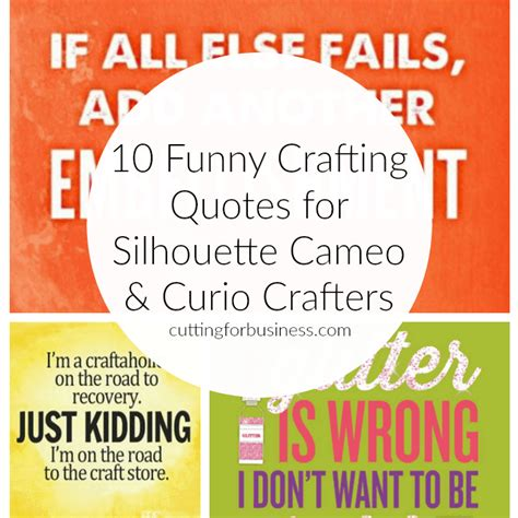 funny crafting quotes  silhouette  cricut