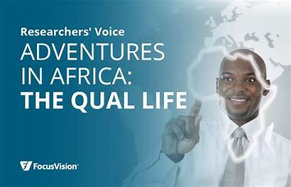 Africa Researchers Voice Series Qualitative Adventures Focusvision