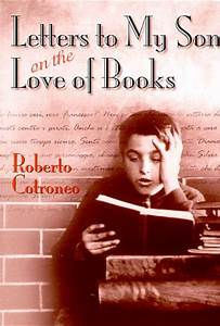 letters to my son on the love of books by roberto cotroneo With letters to my son book