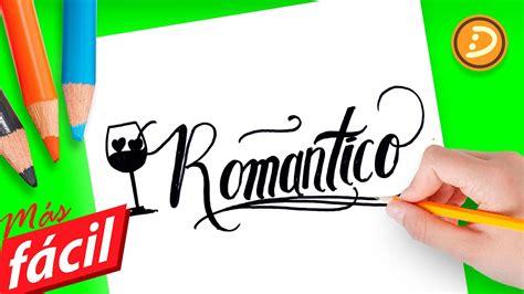 como dibujar la palabra romantico dibujos de amor  pintar   draw romantic text