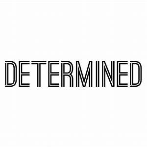 Determined | One Word | Pinterest | Am and I am