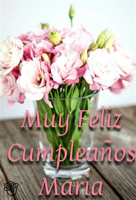 Feliz Cumpleaños, Maria  Happy Birthday My Friend Pinterest