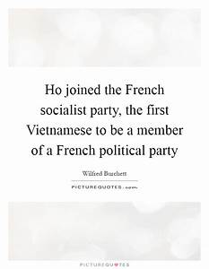 Ho joined the F... Socialist Party Quotes