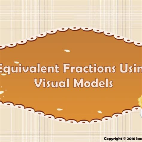 Equivalent Fractions Using Visual Models