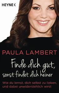 Www Lambert Home De : paula lambert finde dich gut sonst findet dich keiner heyne verlag taschenbuch ~ Frokenaadalensverden.com Haus und Dekorationen