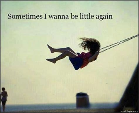 Sometimes Life Quotes Quotes Quote Child Swing Memories