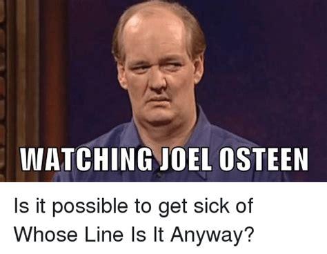 Joel Meme - watching joel osteen is it possible to get sick of whose line is it anyway joel osteen meme