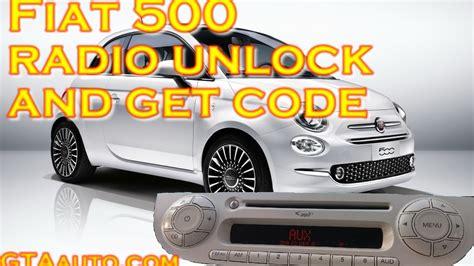fiat 500 radio fiat 500 radio unlock and get code pin