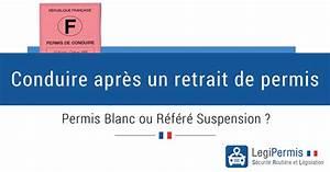 Défaut De Permis De Conduire : diff rence entre permis blanc et r f r suspension legipermis ~ Medecine-chirurgie-esthetiques.com Avis de Voitures