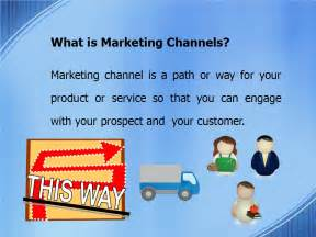 what s marketing three types marketing channel you must