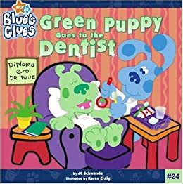 Green Puppy Goes To The Dentist (blue's Clues) Jc