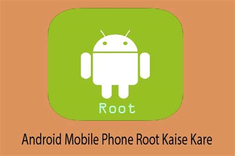 root mobile phone android mobile phone root kaise kare in