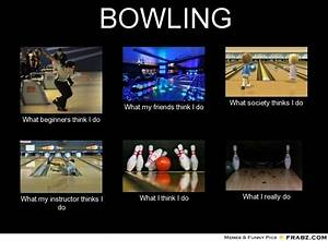 Bowling Memes -... Bowling Game Quotes