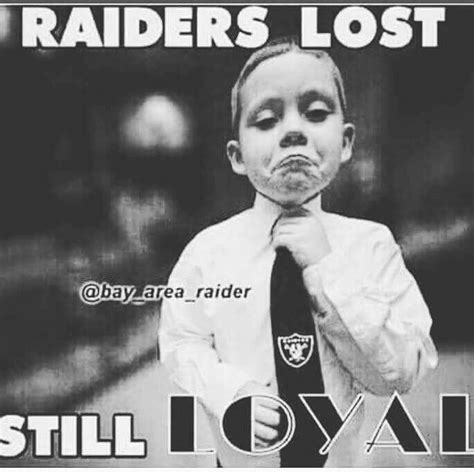 Raider Nation Memes - 17 best images about raider nation on pinterest the raiders oakland raiders and los angeles