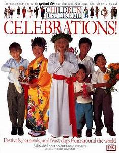 Children Just Like Me: Celebrations! by Barnabas ...