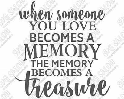 Memory Becomes Someone Svg Silhouette Memorial Cricut