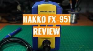 Hakko Fx-951 Review In 2019