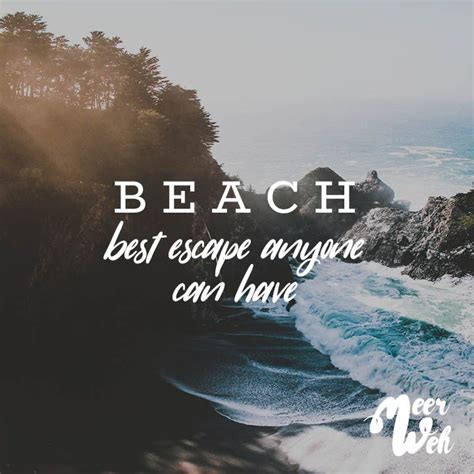 b e a c h best escape anyone can quotes