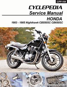 Honda Cb550 Cb650sc Nighthawk Cyclepedia Printed Service Manual 1983