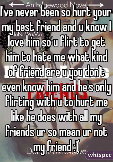 friend hate know never hurt him friends he always been ur does mean whisper help only don whispers related ive