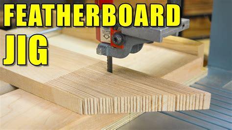 featherboard jig     featherboard youtube
