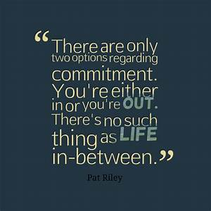 Picture Pat Ril... Commitment Quotes