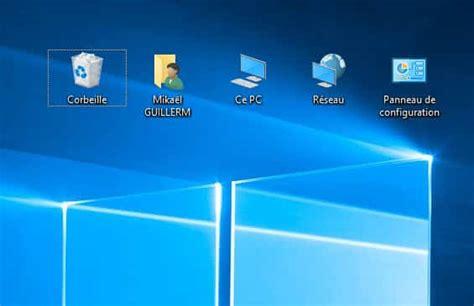 comment faire apparaitre les icones sur le bureau windows 10 afficher ce pc panneau de